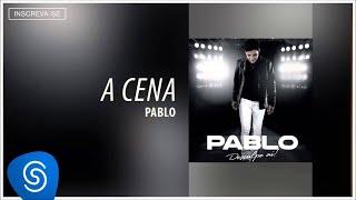 Pablo - A Cena (Desculpe Aí) [Áudio Oficial]
