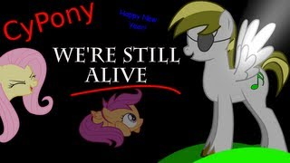 We're Still Alive (An original song by CyPony)
