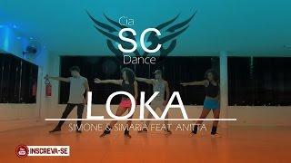 "Loka - Simone & Simara ft. Anitta ""Coreografia Cia SCdance"""