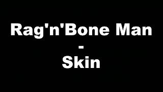 Rag'n'Bone Man - Skin (Hungarian lyrics\Magyar felirat)