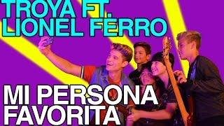 Mi Persona Favorita - Troya Ft Lionel Ferro (Video Oficial)