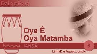 09 - Oya Ê Oya Matamba - Iansã