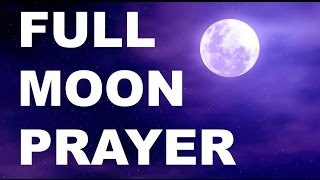Full Moon Prayer and Blessing for Cleansing and Releasing