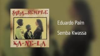 Eduardo Paím - Semba Kwassa [Áudio]