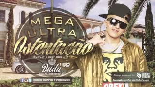 Mc Dudu   Funk Da Mega Ultra Ostentação ♫ (2013)