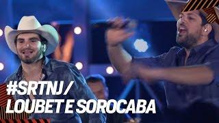 Loubet + Sorocaba | #SRTNJ - Brahma Sertanejo