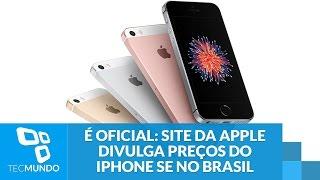 É oficial: site da Apple divulga preços do iPhone SE no Brasil