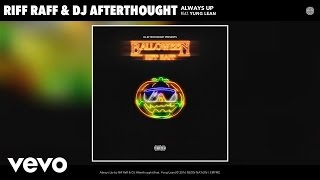 Riff Raff, DJ Afterthought - Always Up (Audio) ft. Yung Lean