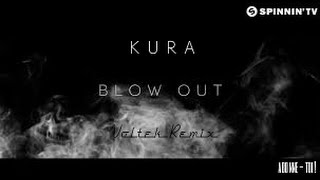 Kura - Blow out ( Voltek remix )