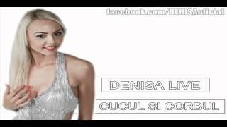 DENISA - Cucul si corbul (LIVE)