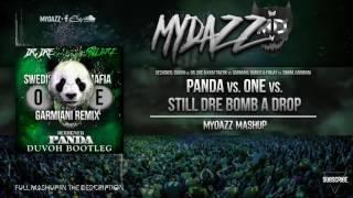 Panda vs. Still Dre Bomb A Drop vs. One (MYDAZZ Mashup)