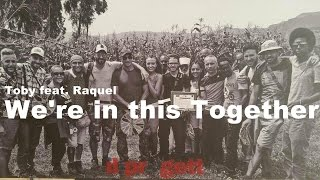 Toby feat. Raquel - We're in this Together (Il-Progett) (Lyric Video)