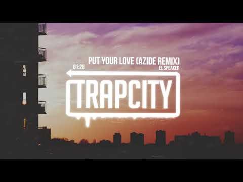 El Speaker - Put Your Love (Azide Remix)