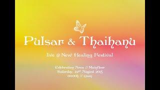 Pulsar & Thaihanu Live @ New Healing Festival. Berlin 2015