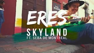 Skyland - ERES! Ft. Seba de Montreal (Video Oficial)