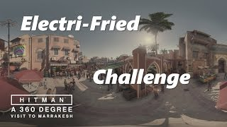 Hitman - Marrakesh/A Gilded Cage -  Electri-Fried - Challenge (XBox/PC/PS4)