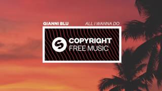 Gianni Blu - All I Wanna Do (Copyright Free Music)