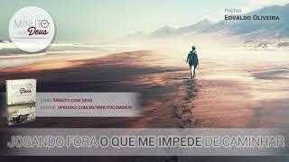 JOGANDO FORA O QUE ME IMPEDE DE CAMINHAR - Minuto com Deus (Devocional)