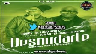 Bobby El Lobo Negro Feat: Jomar - Desnudarte (Prod. Rome La Mano Negra)