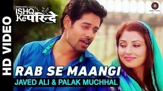 Rab Se Maangi | Ishq Ke Parindey | Javed Ali & Palak Muchhal | Rishi Verma & Priyanka Mehta
