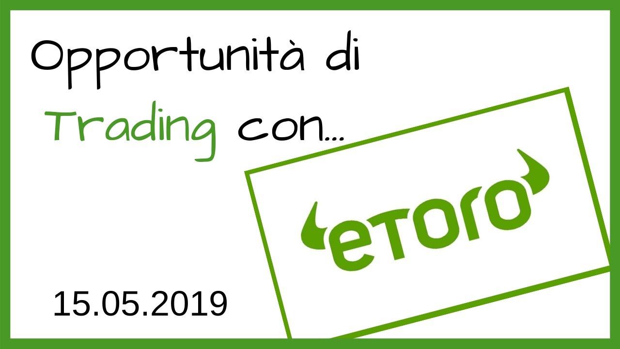 Opportunità di Trading con eToro - 15.05.2019