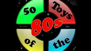 50 MEMORABLE TOYS FROM THE 80s