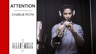 ATTENTION - Charlie Puth - Soprano Saxophone Cover