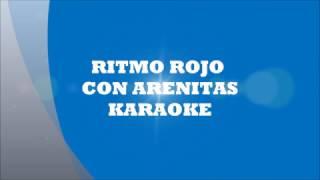 RITMO ROJO  CON ARENITAS  KARAOKE  DEMO