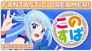💥 ENGLISH COVER ║ Fantastic Dreamer! (KONOSUBA OP1) ║ Shellah 🌍