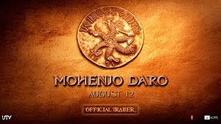 Mohenjo Daro | Official Trailer | Hrithik Roshan & Pooja Hegde | In Cinemas Aug 12 width=