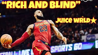 Lebron James Mix -    RICH AND BLIND    JUICE WRLD