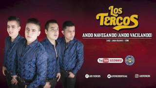 Los Tercos - Ando Navegando ( Ando Vacilando ) Audio Oficial