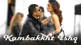 Kambakkht Ishq - (Video Song) ft. Akshay Kumar, Kareena Kapoor