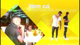 Double Fame Feat. Ahssan Junior - Vem Cá [2016]