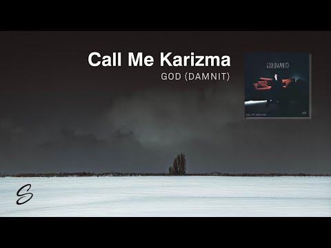 Call Me Karizma - God (Damnit)
