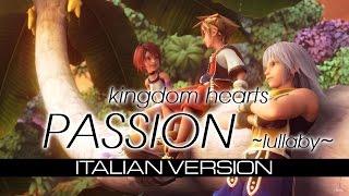 【Kingdom Hearts】Passion ~Lullaby~ (ITALIAN VERSION)