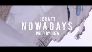 JCRAFT- Nowadays Ft. Wolvang (Prod by. Doza)