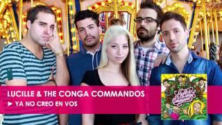 Ya No Creo En Vos || Lucille & The Conga Commandos || [EP 2013]