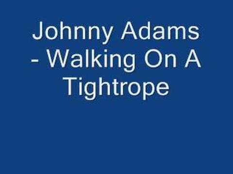 Johnny Adams Walking On A Tightrope Chords Chordify