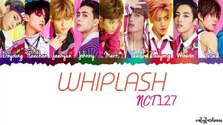 NCT 127 - Whiplash Lyrics [Color Coded_Han_Rom_Eng]