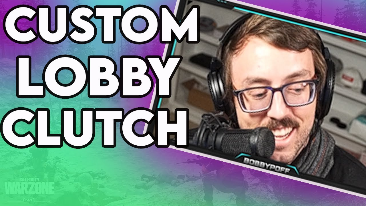 Bobby Poff - CUSTOM LOBBY CLUTCH UP - Call of Duty: Warzone