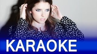 "Anna Kendrick - Cups (Pitch Perfect's ""When I'm Gone"") Instrumental Karaoke Version"