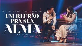 Leandro Borges e Sandrinha - Um Refrão Pra Sua Alma (Ao Vivo)