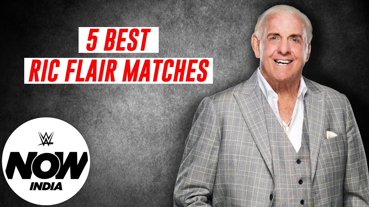 WWE - 5 unforgettable Ric Flair matches   Birthday Special: WWE Now India