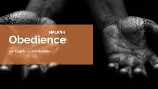 OBEDIENCE | 1 Corinthians 12 | Set-Apart Music & Meditation