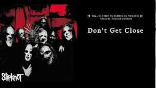 Slipknot - Don't Get Close (lyrics)