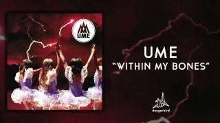 """Ume - """"Within My Bones"""" (Audio)"""