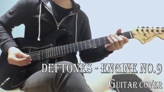 Deftones - Engine no.9 Guitar cover