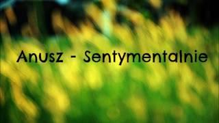 Anusz - Sentymentalnie