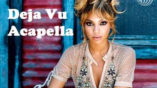 Beyonce - Deja Vu Acapella